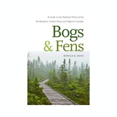 Bogs and Fens: A Guide to the Peatland Plants of the Northeastern United States and Adjacent Canada - Carte in engleza