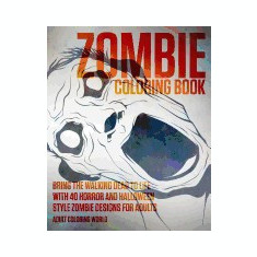 Zombie Coloring Book: Bring the Walking Dead to Life with 40 Horror and Halloween Style Zombie Designs for Adults - Carte de colorat