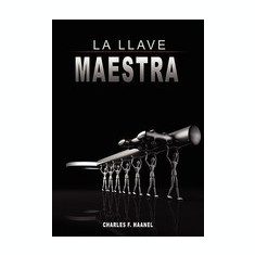 La Llave Maestra / The Master Key System by Charles F. Haanel - Carte in engleza