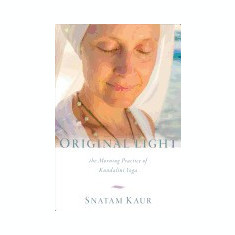 Original Light: The Morning Practice of Kundalini Yoga - Carte in engleza