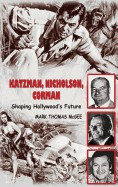 Katzman, Nicholson and Corman - Shaping Hollywood's Future (Hardback) foto mare