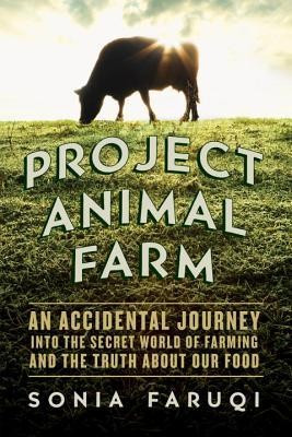 Project Animal Farm: An Accidental Journey Into the Secret World of Farming and the Truth about Our Food foto mare