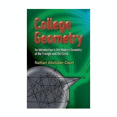 College Geometry: An Introduction to the Modern Geometry of the Triangle and the Circle - Carte in engleza
