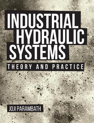 Industrial Hydraulic Systems: Theory and Practice foto mare