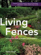 Living Fences: A Gardener's Guide to Hedges, Vines & Espaliers foto mare