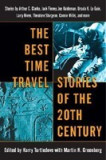 The Best Time Travel Stories of the 20th Century: Stories by Arthur C. Clarke, Jack Finney, Joe Haldeman, Ursula K. Le Guin,