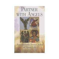Partner with Angels: And Benefit Every Area of Your Life - Carte in engleza