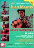 Play Solo Flamenco Guitar with Juan Martin: Volume 1 [With CD and DVD]