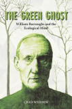 The Green Ghost: William Burroughs and the Ecological Mind