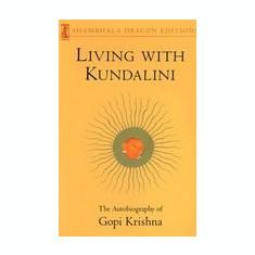 Living with Kundalini - Carte in engleza