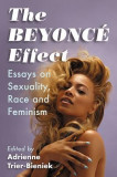 The Beyonce Effect: Essays on Sexuality, Race and Feminism