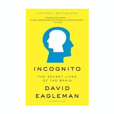 Incognito: The Secret Lives of the Brain - Carte in engleza