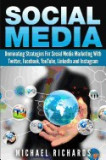 Social Media: Dominating Strategies for Social Media Marketing with Twitter, Facebook, Youtube, Linkedin, and Instagram