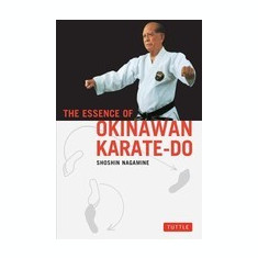 The Essence of Okinawan Karate-Do Essence of Okinawan Karate-Do - Carte in engleza