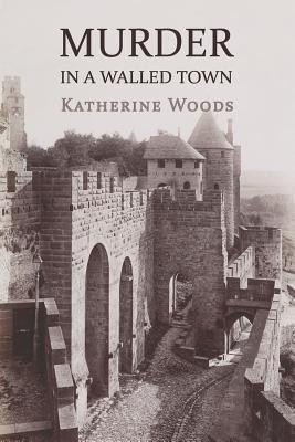 Murder in a Walled Town: The Private Memoirs of Wayne Armitage foto