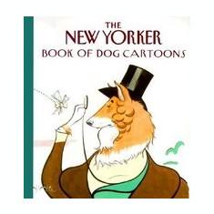 The New Yorker Book of Dog Cartoons - Carte in engleza