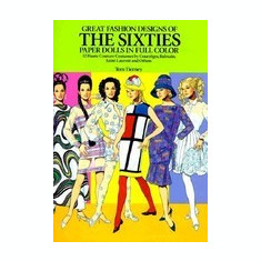 Great Fashion Designs of the Sixties Paper Dolls: 32 Haute Couture Costumes by Courreges, Balmain, Saint-Laurent and Others - Carte in engleza