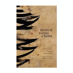 Mystical Poems of Rumi - Carte in engleza