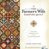 The Farmer's Wife Sampler Quilt: Letters from 1920s Farm Wives and the 111 Blocks They Inspired [With CDROM]
