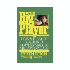 The Big Player How a Team of Blackjack Players Made a Million Dollars - Carte in engleza