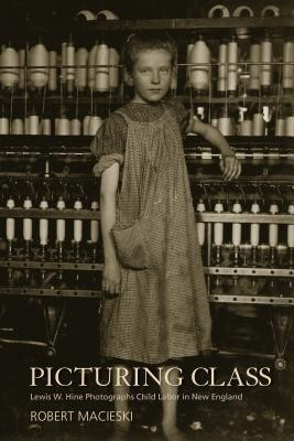 Picturing Class: Lewis W. Hine Photographs Child Labor in New England foto mare