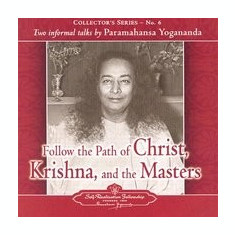 Follow the Path of Christ, Krishna, and the Masters: Two Informal Talks by Paramahansa Yogananda - Carte in engleza