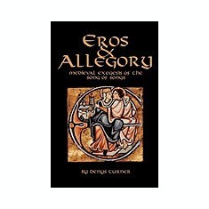 Eros & Allegory: Medieval Exegesis of the Song of Songs - Carte in engleza