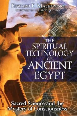 The Spiritual Technology of Ancient Egypt: Sacred Science and the Mystery of Consciousness foto mare
