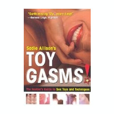 Toygasms!: The Insider's Guide to Sex Toys & Techniques - Carte in engleza