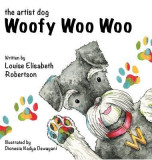 Woofy Woo Woo: The Artist Dog
