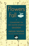 Flowers Fall: A Commentary on Dogen's Genjokoan