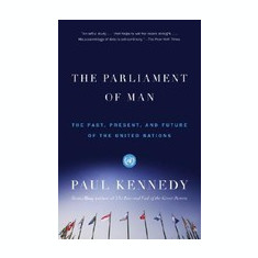 The Parliament of Man: The Past, Present, and Future of the United Nations - Carte in engleza
