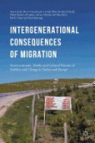 Intergenerational Consequences of Migration: Socio-Economic, Family and Cultural Patterns of Stability and Change in Turkey and Europe