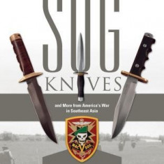 Sog Knives and More from America's War in Southeast Asia - Carte in engleza
