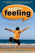 Sell the Feeling: The 6-Step System That Drives People to Do Business with You foto mare