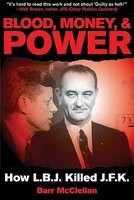 Blood, Money, & Power: How LBJ Killed JFK foto mare