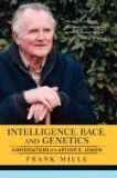 Intelligence, Race, and Genetics: Conversations with Arthur R. Jensen