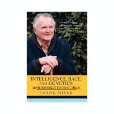 Intelligence, Race, and Genetics: Conversations with Arthur R. Jensen - Carte in engleza