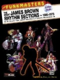 The Funkmasters: The Great James Brown Rhythm Sections 1960-1973 [With 2 CD's]