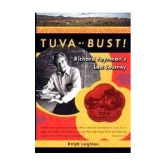 Tuva or Bust! Richard Feynman's Last Journey - Carte in engleza