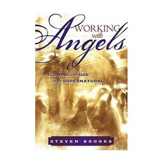 Working with Angels: Flowing with God in the Supernatural - Carte in engleza