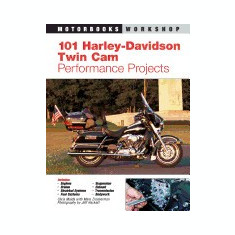 101 Harley-Davidson Twin CAM Performance Projects - Carte in engleza