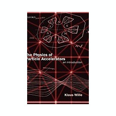 The Physics of Particle Accelerators: An Introduction - Carte in engleza