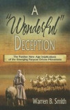"""A """"""""Wonderful"""""""" Deception: The Further New Age Implications of the Emerging Purpose Driven Movement"""