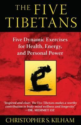 The Five Tibetans: Five Dynamic Exercises for Health, Energy, and Personal Power foto