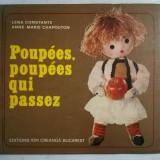 L. Constante, A-M Chapouton - Poupees, poupees qui passez - Carte de povesti