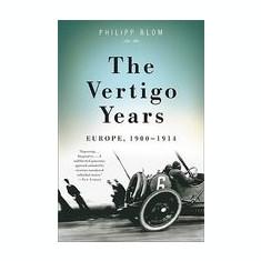 The Vertigo Years: Europe, 1900-1914 - Carte in engleza