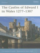The Castles of Edward I in Wales 1277-1307 foto