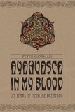 Ayahuasca in My Blood