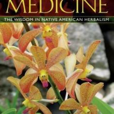 Sacred Plant Medicine: The Wisdom in Native American Herbalism - Carte in engleza